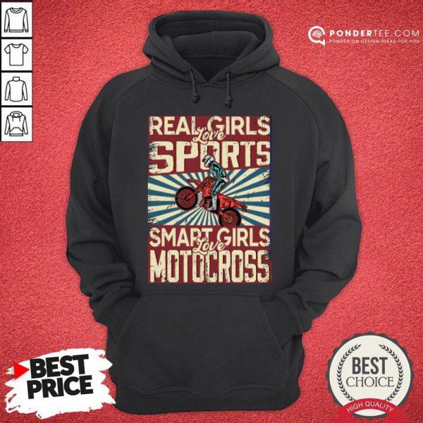 Nice Real Girls Love Sports Smart Girls Love Motocross Hoodie - Desisn By Pondertee.com