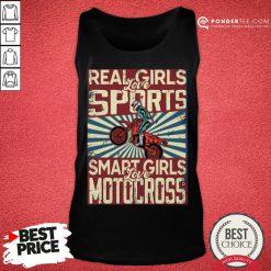 Nice Real Girls Love Sports Smart Girls Love Motocross Tank Top - Desisn By Pondertee.com