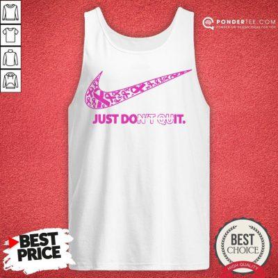 Nike Just Don't Quit Tank Top - Desisn By Pondertee.com