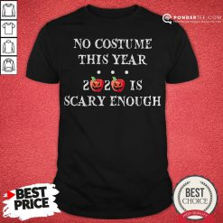 No Costume This Year 2020 Is Scary Enough Apple Halloween Shirt - Desisn By Pondertee.com