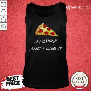 Pizza I'm Curvy And I Like It Tank Top - Desisn By Pondertee.com