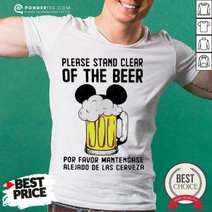 Please Stand Clear Of The Beer Por Favor Mantengase Alejado De Las Cerveze Shirt - Desisn By Pondertee.com