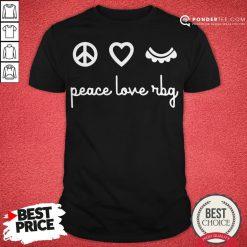 Ruth Bader Ginsburg Peace Love RBG Shirt - Desisn By Pondertee.com