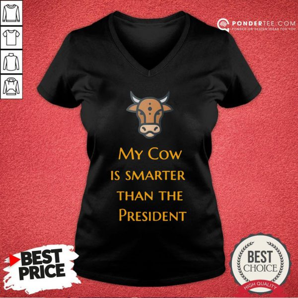 Top My Cow Is Smarter Than The President V-neck - Desisn By Pondertee.com
