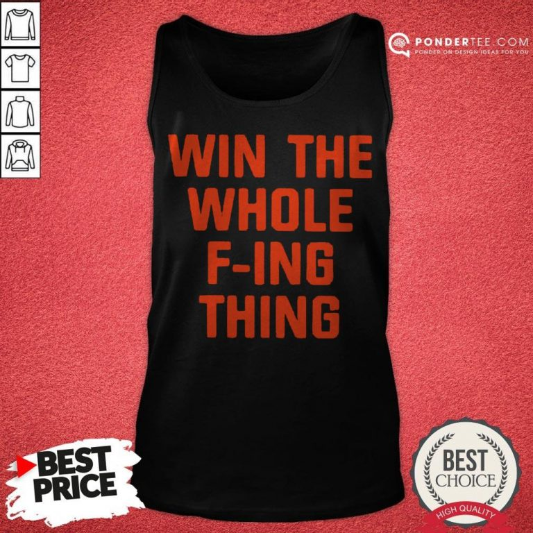 Win The Whole Fing Thing Tee Tank Top