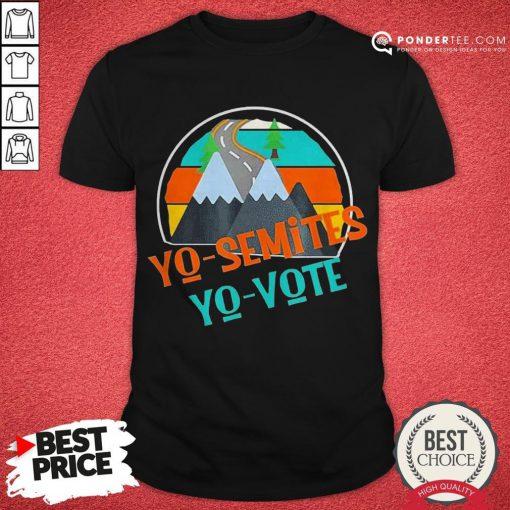 Yo Semites Yo Vote Political Vintage Shirt