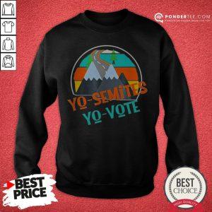 Yo Semites Yo Vote Political Vintage Sweatshirt