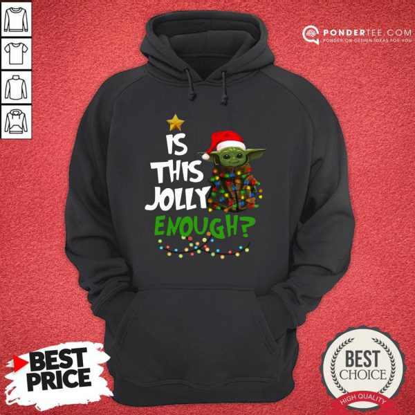 Funny Baby Yoda Is This Jolly Enough Christmas Hoodie - Desisn By Pondertee.com