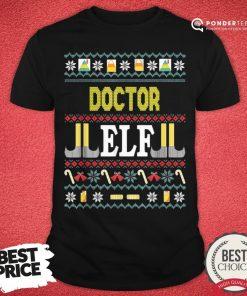 Funny Doctor Elf Christmas Shirt - Desisn By Pondertee.com