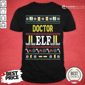 Funny Doctor Elf Christmas Shirt - Desisn By Pondertee.com