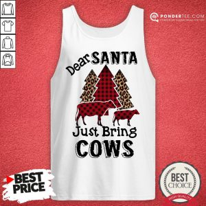 Good Dear Santa Just Bring Cows Christmas Tree Tank Top - Desisn By Pondertee.com