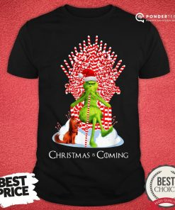 Good Grinch Christmas Is Coming Candy Cane Throne Shirt - Desisn By Pondertee.com