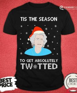 Tis The Season To Get Absolutely Twatted Ugly Christmas Shirt - Desisn By Pondertee.com
