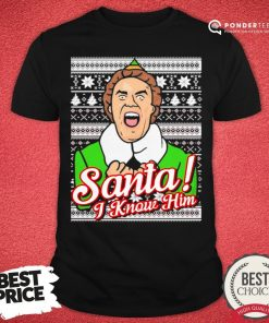 Happy Santa I Know Him 2020 Christmas Shirt - Desisn By Pondertee.com