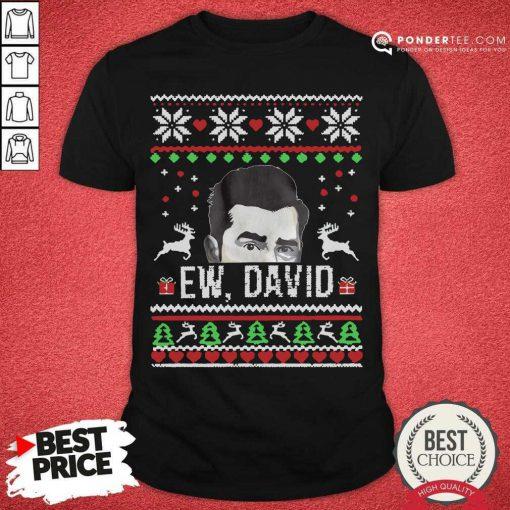 Ugly Christmas Ew David Rose Shirt - Desisn By Pondertee.com