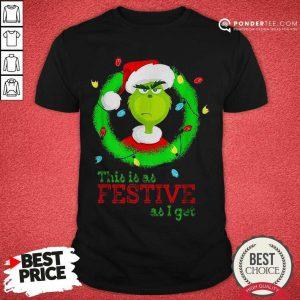 Santa Grinch This Is As Festive As I Get Christmas Lights Shirt - Desisn By Pondertee.com