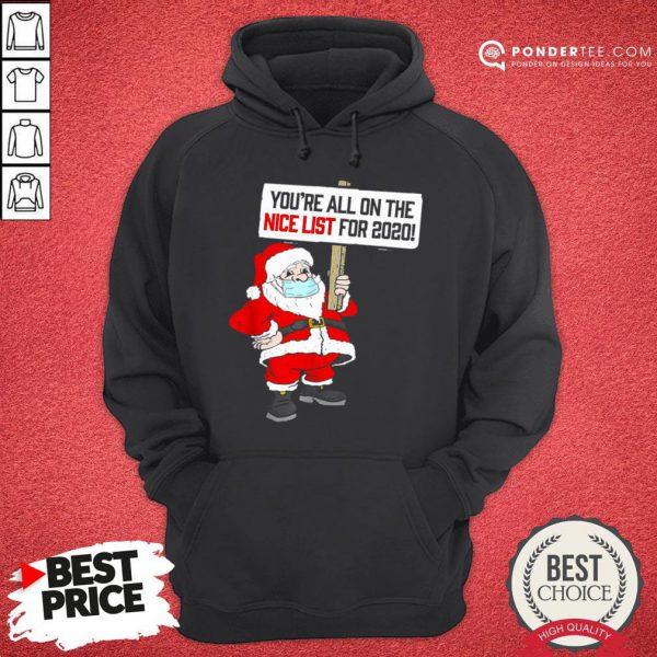 Hot You're All On Nice List Christmas 2020 Santa And Mask Hoodie - Desisn By Pondertee.com