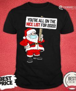 Hot You're All On Nice List Christmas 2020 Santa And Mask Shirt - Desisn By Pondertee.com