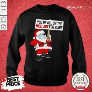 Hot You're All On Nice List Christmas 2020 Santa And Mask Sweatshirt - Desisn By Pondertee.com