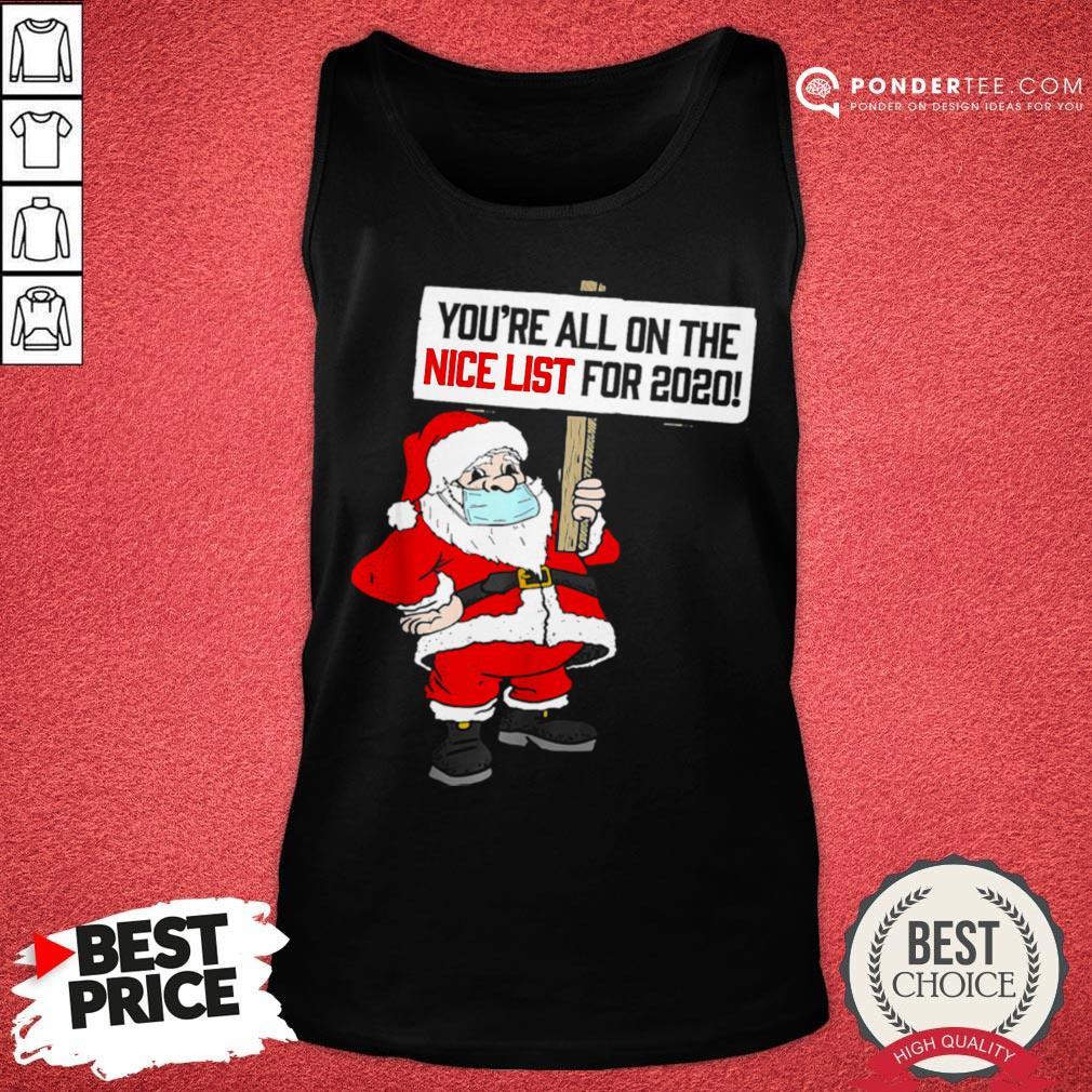Hot You're All On Nice List Christmas 2020 Santa And Mask Tank Top - Desisn By Pondertee.com