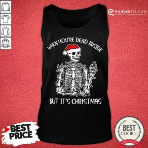 Nice Skull Santa Hat When You're Dead Inside But It's Christmas Tank Top - Desisn By Pondertee.com