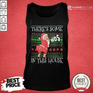 There's Some Hos In This House Ugly Christmas Tank Top - Desisn By Pondertee.com