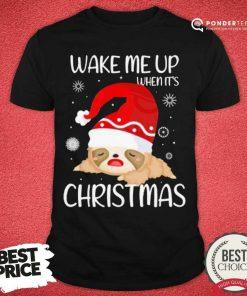 Nice Wake Me Up When It's Christmas Shirt - Desisn By Pondertee.com