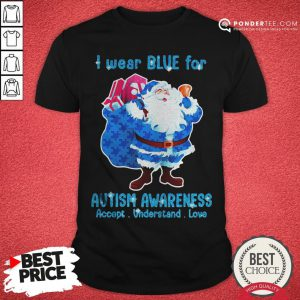 Good Santa Wear Bive For Autism Awareness Accept Understand Love Shirt - Desisn By Pondertee.com