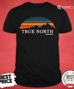 Original True North Mountain Vintage Retro Shirt - Desisn By Pondertee.com