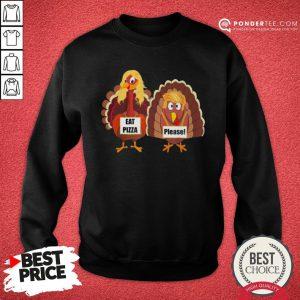 Cute Trumpsgiving Turkey Eat Pizza Please Thanksgiving Sweatshirt - Desisn By Pondertee.com