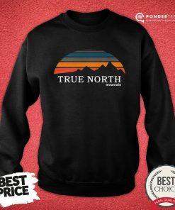 Original True North Mountain Vintage Retro Sweatshirt - Desisn By Pondertee.com
