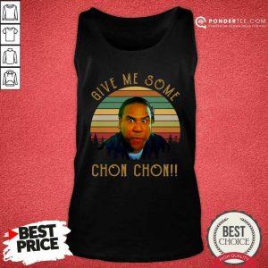 Give Me Some Chon Chon Vintage Tank Top - Desisn By Pondertee.com