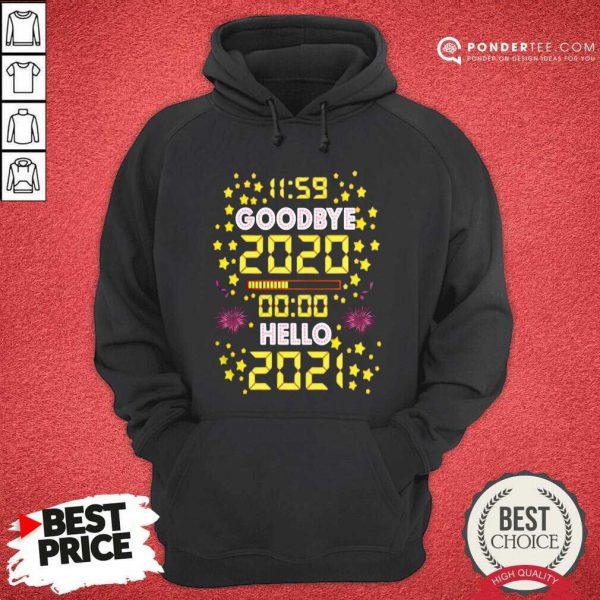 11 59 Goodbye 2020 00 00 Hello 2021 Happy New Year Hoodie - Desisn By Pondertee.com