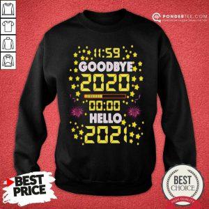 11 59 Goodbye 2020 00 00 Hello 2021 Happy New Year Sweatshirt - Desisn By Pondertee.com