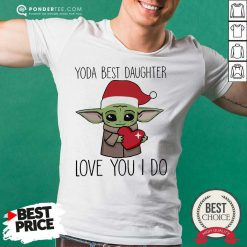 Baby Yoda Best Daughter Love You I Do Christmas Shirt - Desisn By Pondertee.com
