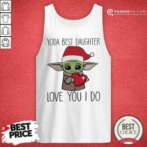 Baby Yoda Best Daughter Love You I Do Christmas Tank Top - Desisn By Pondertee.com