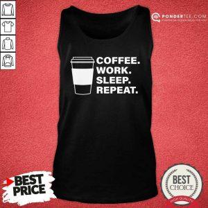 Coffee Work Sleep Repeat Tank Top - Desisn By Pondertee.com
