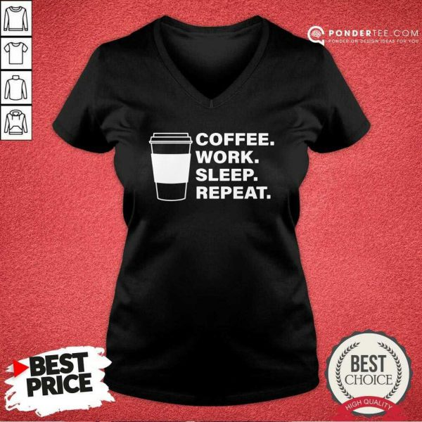 Coffee Work Sleep Repeat V-neck - Desisn By Pondertee.com