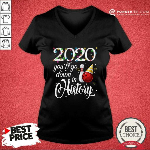 Bowling 2020 You'll Go Down In History Ugly Christmas V-neck - Desisn By Pondertee.com