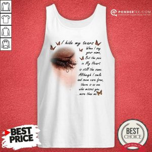 I Hide My Tears When I Say Your Name But The Pain In My Heart Tank Top - Desisn By Pondertee.com
