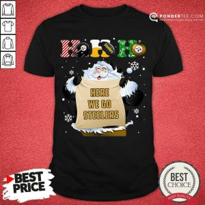 Pittsburgh Steelers Ho Ho Ho Santa Here We Go Steelers Merry Christmas Shirt - Desisn By Pondertee.com