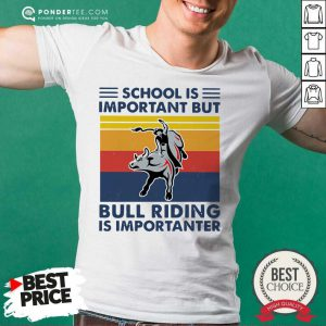 School Is Important But Bull Riding Is Importanter Vintage Shirt - Desisn By Pondertee.com
