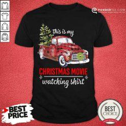 Truck This Is My Christmas Movie Watching Shirt - Desisn By Pondertee.com