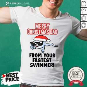 Merry Christmas Dad From Your Fastest Swimmer Shirt - Desisn By Pondertee.com