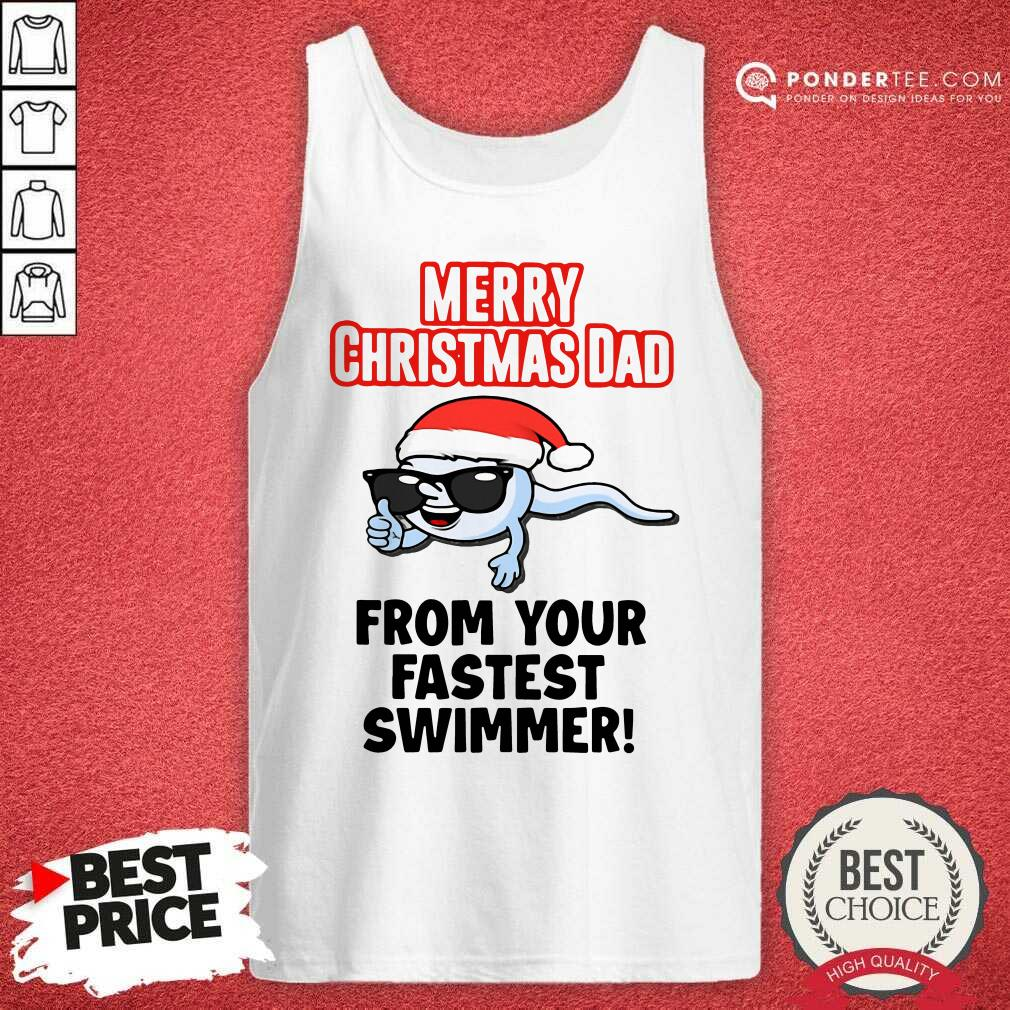 Merry Christmas Dad From Your Fastest Swimmer Tank Top - Desisn By Pondertee.com