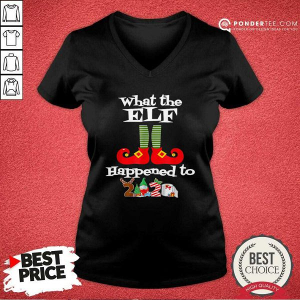 What The Elf Happened To 2020 Christmas Holiday V-neck - Desisn By Pondertee.com