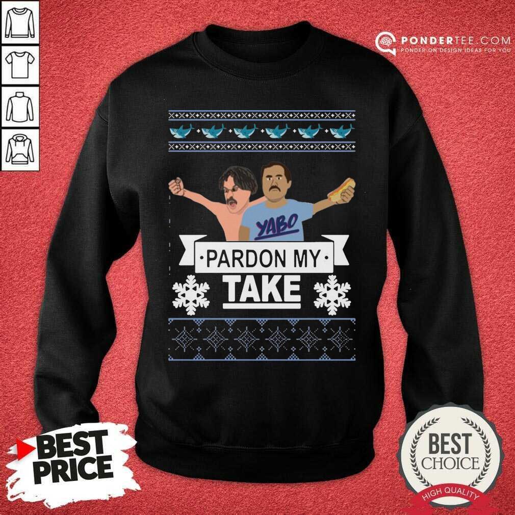 Yabo Pardon My Take Ugly Christmas Sweatshirt - Desisn By Pondertee.com