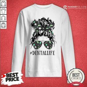 Women Dental Life Sweatshirt - Desisn By Pondertee.com
