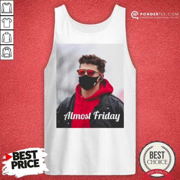 Funny Almost Friday Pregame Patrick 06 Tank Top