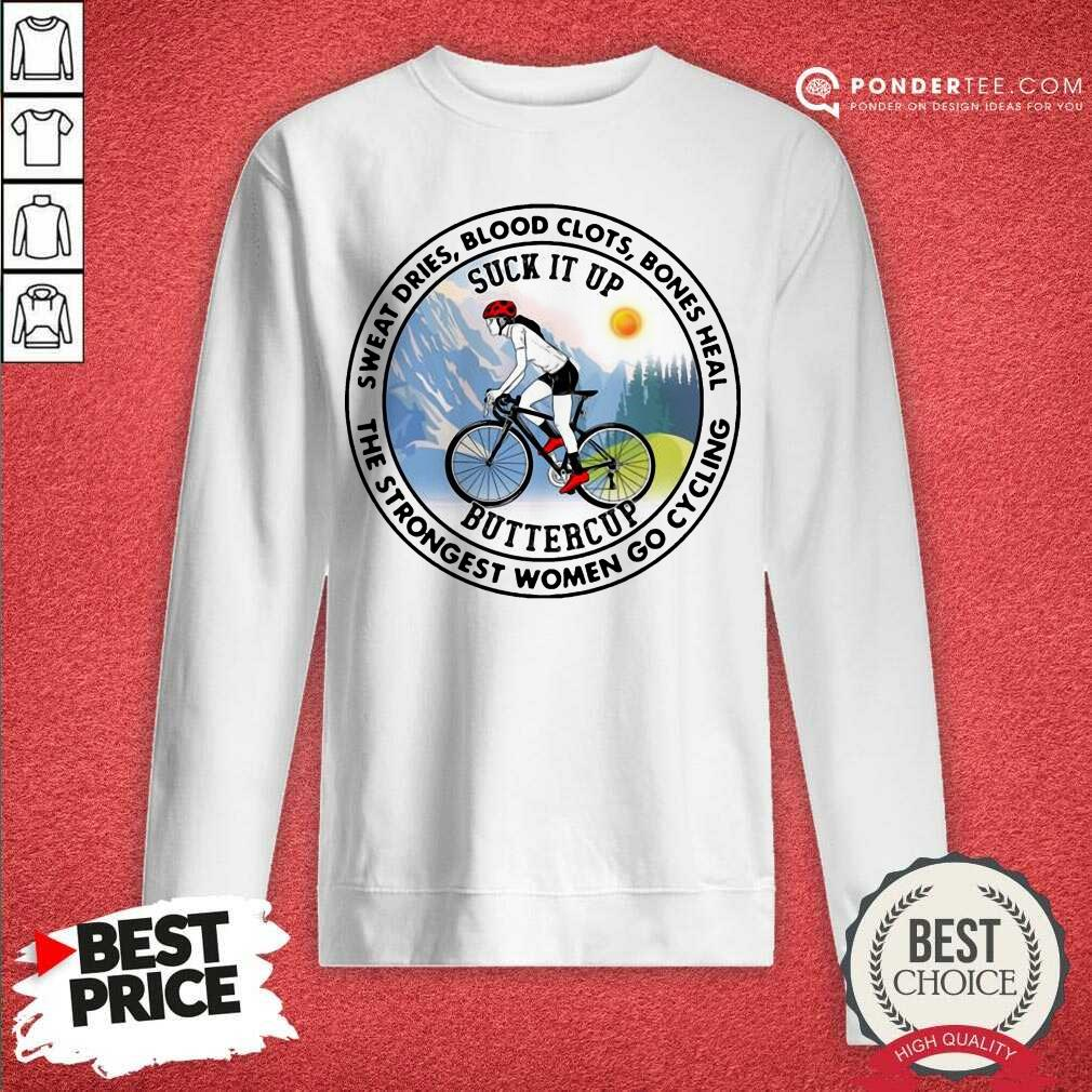 Good Strongest Women Go Cycling 45 Sweatshirt